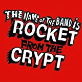 The Name Of The Band Is Rocket From The Crypt