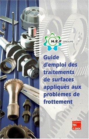 Guide d'emploi des traitements de surfaces appliquées aux problèmes de frottement par Michel Cartier