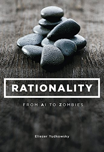 Rationality From Ai To Zombies English Edition Ebook Eliezer