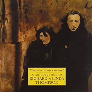 The End Of The Rainbow: An Introduction to Richard and Linda Thompson