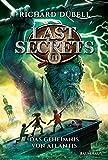 Last Secrets - Das Geheimnis von Atlantis: Band 2 - Richard Dübell