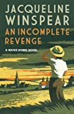 An Incomplete Revenge (Maisie Dobbs Mysteries Series Book 5) by Jacqueline Winspear