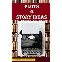 Plots and story ideas: 3 best sellers in one book: Plot Engine+ Story Machine (Horror and thriller)