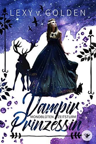 Vampirprinzessin: Mondblüten & Zeitsturm (Lybniasaga) -