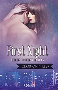 First Night - Der Vertrag von [Miller, Clannon]