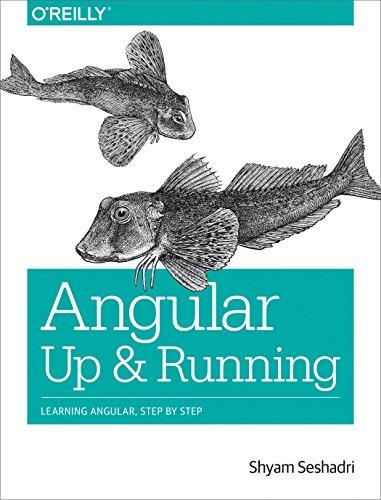 Angular: Up and Running: Learning Angular, Step by Step por Shyam Seshadri