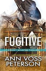 Fugitive (A Rocky Mountain Thriller Book 2)