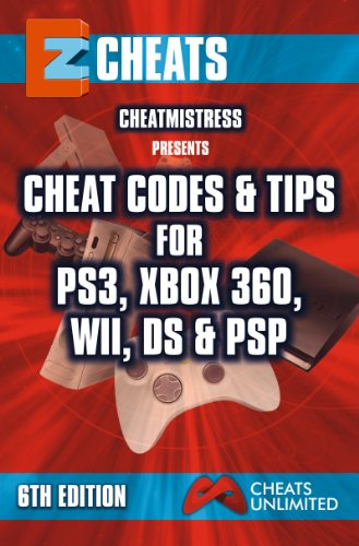 EZ Cheats: Cheat Codes & Tips for PS3, Xbox 360, Wii, DS & PSP, 6th Edition (English Edition) (Cheat Codes Für Ps3)