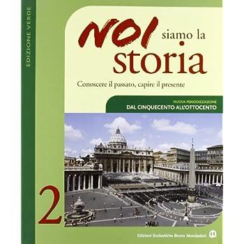 Noi Siamo La Storia. Ediz. Verde. Nuova Periodizzazione. Per La Scuola Media: 2