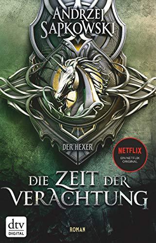 Die Zeit der Verachtung: Roman Die Hexer-Saga 2