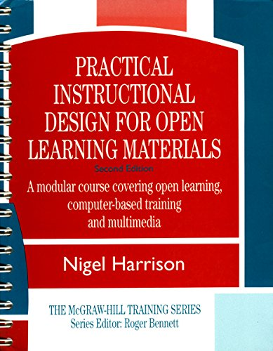 Practical Instructional Design for Open Learning Materials: A Modular Course Covering Open Learning, Computer-Based Training, Multimedia (MCGRAW HILL TRAINING SERIES) -