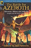 The Battle for Azeroth: Adventure, Alliance, and Addiction Insights Into the World of Warcraft (Smart Pop)