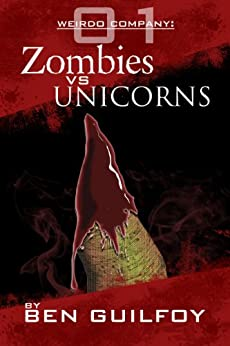 Weirdo Company: Zombies vs Unicorns (English Edition) di [Guilfoy, Ben]