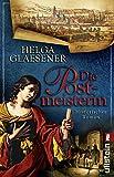 Die Postmeisterin: Historischer Roman - Helga Glaesener
