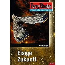 Planetenroman 5: Eisige Zukunft: Ein abgeschlossener Roman aus dem Perry Rhodan Universum (Perry Rhodan Planetenroman)
