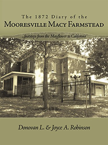 The 1872 Diary of the Mooresville Macy Farmstead: .....Footsteps from the Mayflower to California (English Edition)