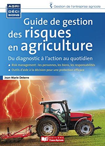Guide de gestion des risques en agriculture (Agridecisions gestion de l'entreprise agricole) par Jean-Marie Deterre