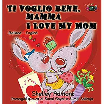 Ti Voglio Bene, Mamma I Love My Mom: Italian English Bilingual Edition