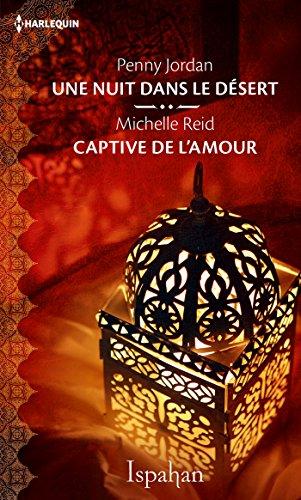 Une nuit dans le désert - Captive de l'amour (ISPAHAN) par [Jordan, Penny, Reid, Michelle]
