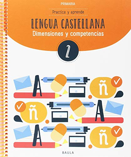 Practica y aprende lengua castellana 2 primaria (projecte dimensions i competències)