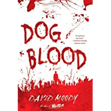 Dog Blood [ DOG BLOOD ] By Moody, David ( Author )Jun-08-2010 Hardcover