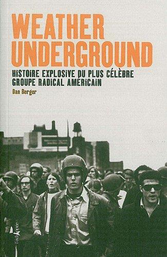 Weather Underground : Histoire explosive du plus célèbre groupe radical américain par Dan Berger