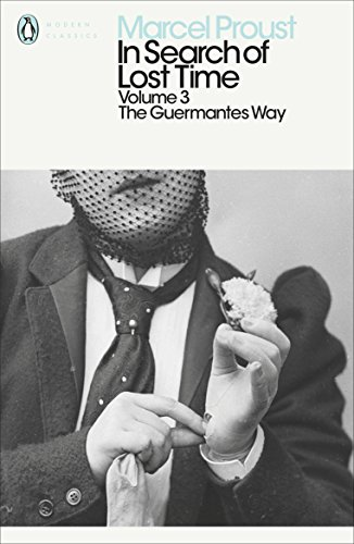 In Search of Lost Time: The Guermantes Way: The Guermantes Way v. 3 (Penguin Modern Classics)
