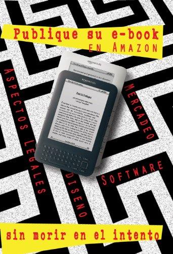 Como publico un libro en Amazon, sin morir en el intento por Fabian Rueda
