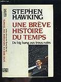 Une breve histoire du temps. du big bang aux trous noirs. - 01/01/1989