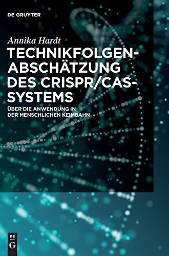 Technikfolgenabschätzung des CRISPR/Cas-Systems: Über die Anwendung in der menschlichen Keimbahn