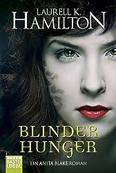 Blinder Hunger: Ein Anita Blake Roman (Allgemeine Reihe. Bastei Lübbe Taschenbücher)