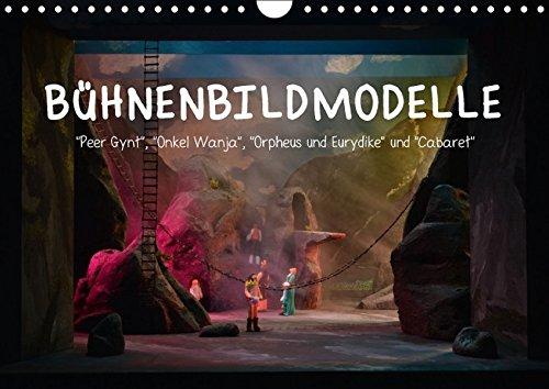 Bühnenbildmodelle (Wandkalender 2017 DIN A4 quer): Bühnenbilder, Raumentwürfe, Theaterwelten für Musical, Schauspiel und Oper. (Monatskalender, 14 Seiten) (CALVENDO Kunst)
