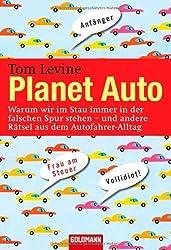 Planet Auto: Warum wir im Stau immer in der falschen Spur stehen - und andere Rätsel aus dem Autofahrer-Alltag