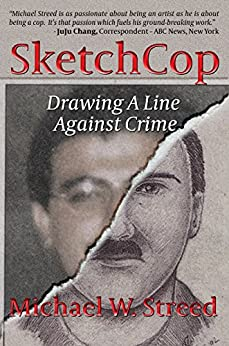 SketchCop: Drawing A Line Against Crime (English Edition) de [Streed, Michael W.]