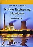 Nuclear Engineering Handbook, Second Edition (Mechanical and Aerospace Engineering Series)