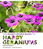 Plant Lover's Guide to Hardy Geraniums (Plant Lover S Guides)