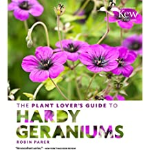 The Plant Lover's Guide to Hardy Geraniums (Plant Lover S Guides)