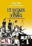 Los olvidados de los olvidados: Un siglo y medio de anarquismo en España (Fuera de Colección)