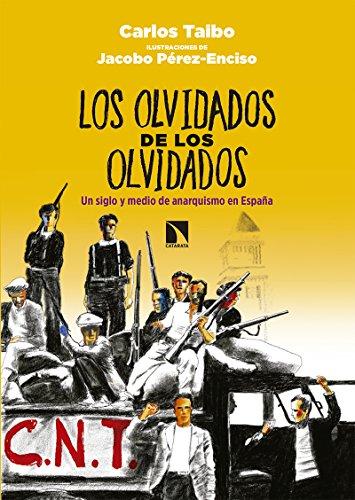 Los olvidados de los olvidados: Un siglo y medio de anarquismo en España (Fuera de Colección) por Carlos Taibo Arias