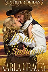 Mail Order Bride - A Bride for Mackenzie: Sweet Clean Inspirational Historical Western Mail Order Bride Mystery Romance (Sun River Brides Book 2)