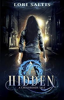 Hidden: A Crossroads Tale by [Saltis, Lori]