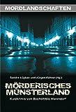 Mörderisches Münsterland: Kurzkrimis von Bocholt bis Warendorf (Mordlandschaften) - Sandra Lüpkes