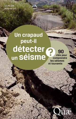 Un crapaud peut-il détecter un séisme ?: 90 clés pour comprendre les séismes et tsunamis.