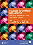 Business Information Management: Improving Performance Using Information Systems by Dave Chaffey (2004-11-25)
