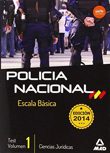 Escala Básica de Policía Nacional. Test Ciencias Jurídicas Volumen 1 (Fuerzas Cuerpos Seguridad 2014)