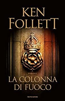 La colonna di fuoco di [Follett, Ken]