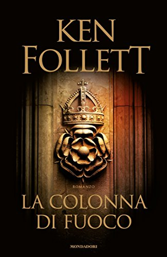 La colonna di fuoco (Kingsbridge (versione italiana) Vol. 3) (Italian Edition)