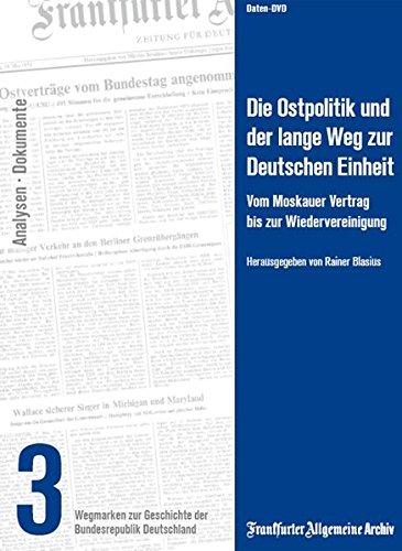 Die Ostpolitik und der lange Weg zur Deutschen Einheit - Wegmarken zur Geschichte der Bundesrepublik Deutschland Teil 3