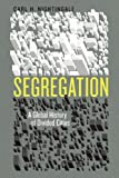 Segregation – A Global History of Divided Cities (Historical Studies of Urban America)
