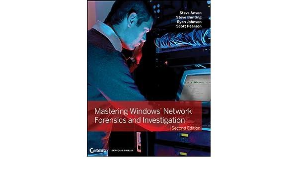 Mastering Windows Network Forensics and Investigation eBook: Steven ...